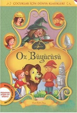 Oz Büyücüsü; Çocuklar İçin Dünya Klasikleri - Resimli Dünya Masalları