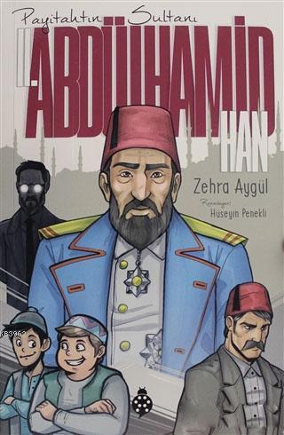 2. Abdülhamit Han - Payitahtın Sultanı