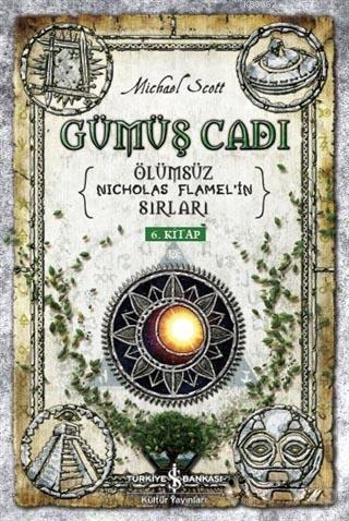 Gümüş Cadı; Ölümsüz Nicholas Flamel'in Sırları 6. Kitap