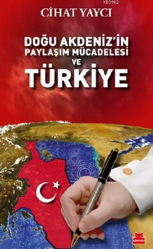 Doğu Akdeniz Paylaşım Mücadelesi ve Türkiye
