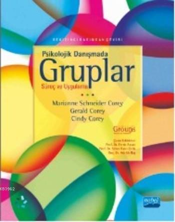 Psikolojik Danışmada Gruplar; Süreç ve Uygulama
