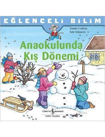Anaokulunda Kış Dönemi; Eğlenceli Bilim