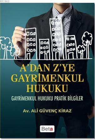A'dan Z'ye Gayrimenkul Hukuku; Gayrimenkul Hukuku Pratik Bilgileri