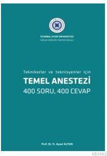 Temel Anestezi : Tekniker ve Teknisyenler İçin 400 Soru, 400 Cevap)