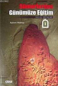 Sümerlerden Günümüze Eğitim; İlk ve Ortaçağ