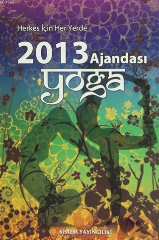 Yoga Ajandası 2013 - Otantik El Dikişi; Herkes İçin Her Yerde