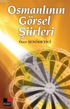 Osmanlının Görsel Şiirleri