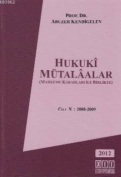 Hukuki Mütaalalar; Mahkeme Kararları ile Birlikte