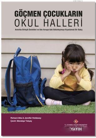 Göçmen Çocukların Okul Halleri; ABD ve Batı Avrupa'daki Bütünleşmeye Kıyaslamalı Bir Bakış
