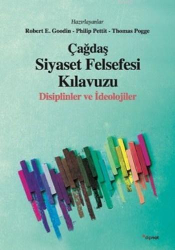Çağdaş Siyaset Felsefesi Klavuzu; Disiplinler ve İdeolojiler
