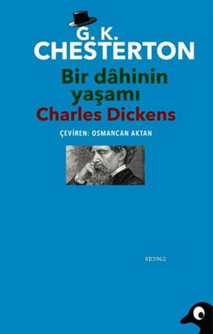Bir Dâhinin Yaşamı : Charles Dickens