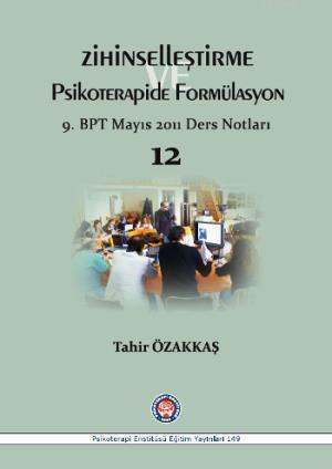 Zihinselleştirme ve Psikoterapide Formülasyon; 9. BPT Mayıs 2011 Ders Notları