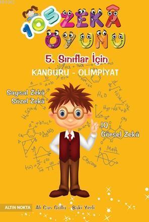 5. Sınıflar İçin 105 Zeka Oyunu - Matematik; Sayısal Zeka - Sözel Zeka