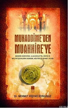 Mukaddime'den Muahhire'ye; Modern Dünya'nın, Ulus Devlet'in, Din'in ve Milliyetçiliklerin Ekonomi, Kültür ve Siyaset Atlası