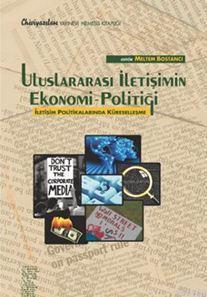 Uluslararası İletişimin Ekonomi Politiği; İletişim Politikalarında Küreselleşme
