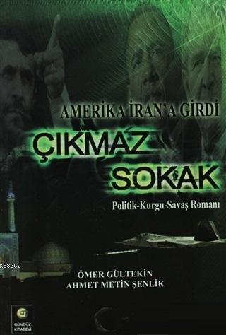 Çıkmaz Sokak Amerika İran'a GirdiPolitik-Kurgu-Savaş Romanı