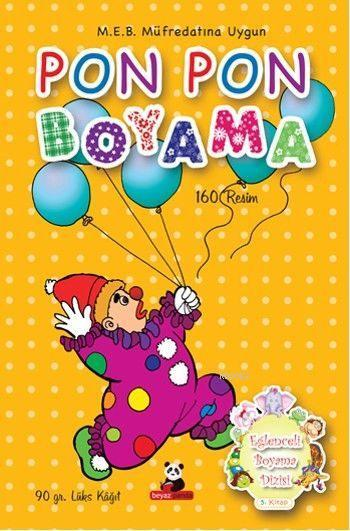 Pon Pon Boyama; Eğlenceli Boyama Dizisi 5