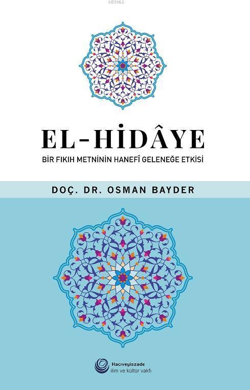El - Hidaye; Bir Fıkıh Metninin Hanefi Geleneğe Etkisi