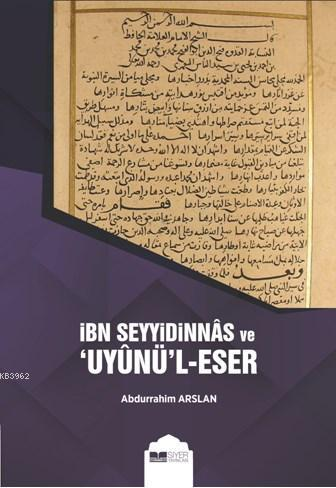 İbn Seyyidinnas ve Uyunü'l - Eser