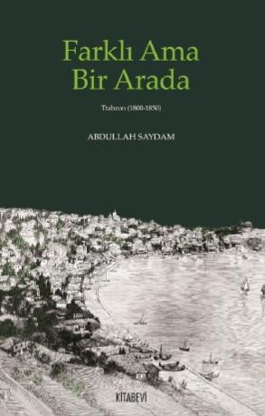 Farklı Ama Bir Arada - Trabzon (1800 - 1850)