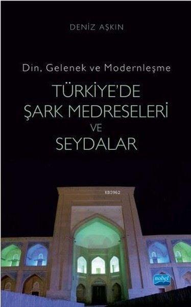 Türkiye'de Şark Medreseleri ve Seydalar Din, Gelenek ve Modernleşme