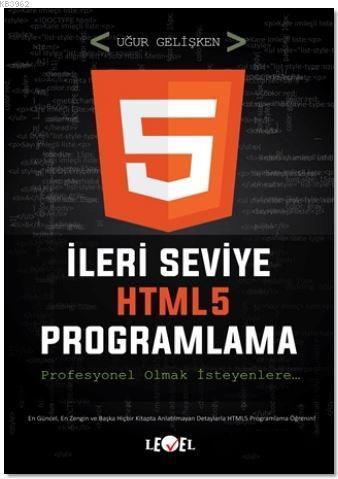 İleri Seviye HTML5 Programlama (DVD Hediyeli); Profesyonel Olmak İsteyenlere