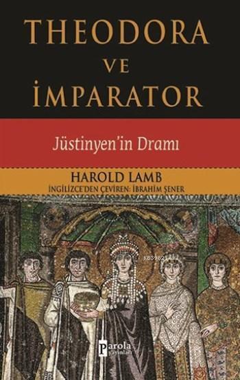 Theodora Ve İmparator; Jüstinyen'in Dramı