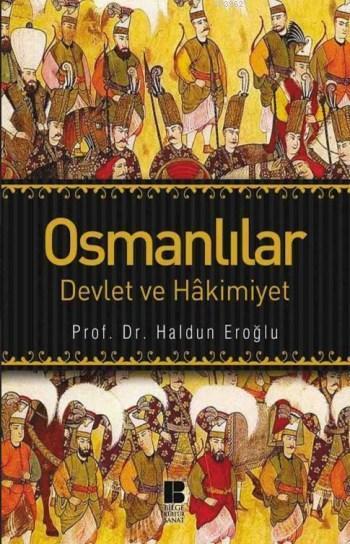 Osmanlılar - Devlet Ve Hakimiyet