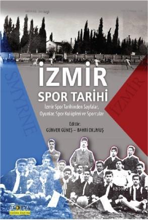 İzmir Spor Tarihi; İzmir Spor Tarihinden Sayfalar, Oyunlar, Spor Kulüpleri ve Sporcular
