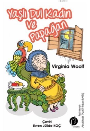 Yaşlı Dul Kadın ve Papağan