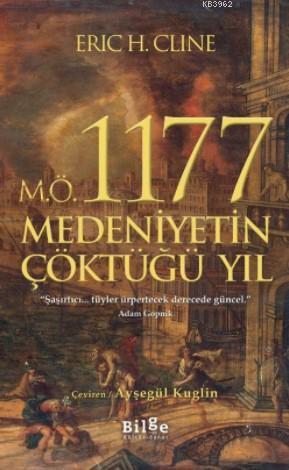 M.Ö. 1177 Medeniyetin Çöktüğü Yıl