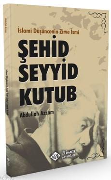 İslami Düşüncenin Zirve İsmi, Şehid Seyyid