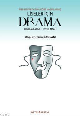 Liseler İçin Drama; Konu Anlatımlı - Uygulamalı