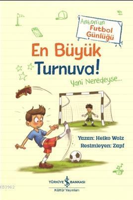 En Büyük Turnuva! Anton'un Futbol Günlüğü