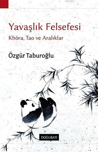 Yavaşlık Felsefesi; Khora, Tao ve Aralıklar