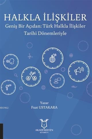 Halkla İlişkiler; Geniş Bir Açıdan: Türk Halkla İlişkiler Tarihi Dönemleriyle
