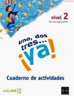 Uno, Dos, Tres... ya! 2 Cuaderno de Actividades (Etkinlik Kitabı) 7-10 Yaş İspanyolca Temel Seviye