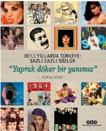 80'li Yıllarda Türkiye: Sazlı Cazlı Sözlük -