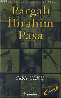 Pargalı İbrahim Paşa; Kanuni'nin Düşü, Hürrem'in Kâbusu