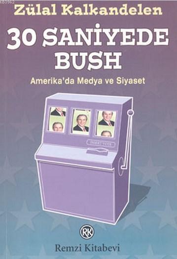 30 Saniyede Bush