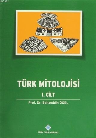 Türk Mitolojisi (2 Cilt Takım); Kaynaklar ve Açıklamaları ile Destanlar