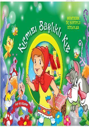 Kırmızı Başlıklı Kız - Muhteşem Üç Boyutlu Kitaplar