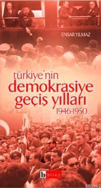 Türkiye'nin Demokrasiye Geçiş Yılları; (19451950)