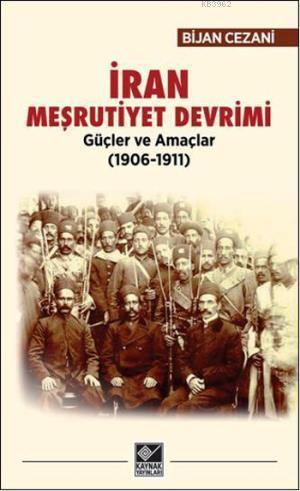 İran Meşrutiyet Devrimi; Güçler ve Amaçlar (1906-1911)