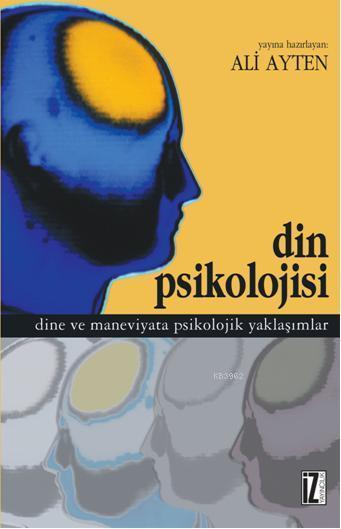Din Psikolojisi; Dine ve Maneviyata Psikolojik Yaklaşımlar
