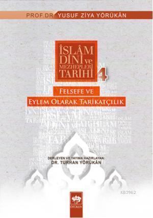 Felsefe ve Eylem Olarak Tarikatçılık; İslam Dini ve Mezhepleri Tarihi: 4