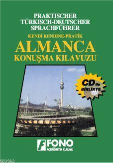 Kendi Kendine Pratik Almanca Konusma Kılavuzu (cd'li)