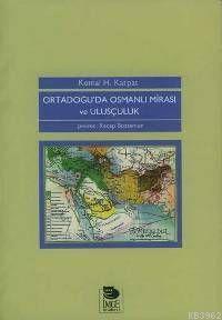 Ortadoğu'da Osmanlı Mirası ve Ulusçuluk