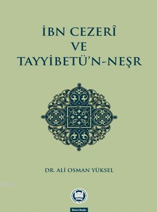 İbn Cezerî ve Tayyibetü'n-Neşr