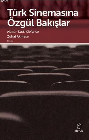 Türk Sinemasına Özgül Bakışlar; Kültür Tarih Gelenek
